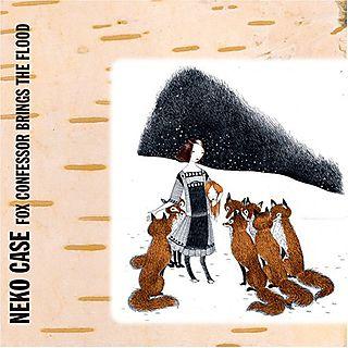 Neko_Case_-_Fox_Confessor_Brings_The_Flood